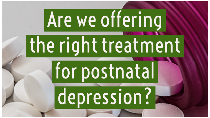 Are we offering the right treatment for postnatal depression?